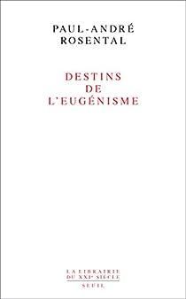 Destins de l'eugénisme par Rosental