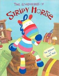 The Adventures of Stripy Horse Stripy Horse