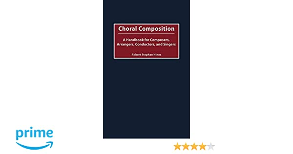 Choral Composition: A Handbook for Composers, Arrangers