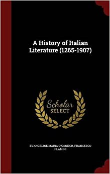 A History of Italian Literature (1265-1907)