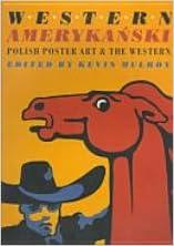 Read Western Amerykanski: Polish Poster Art of the Western PDF