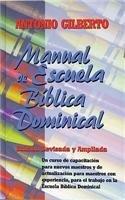 Manual de escuela b?blica dominical (Tela) (Spanish Edition) - Antonio Gilberto