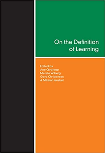 On the Definition of Learning: Ane Qvortrup, Merete Wiberg, Gerd Christensen, Mikala Hansbol: 9788776748760: Amazon.com: Books