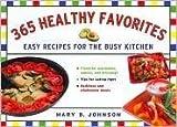 365 Healthy Favorites, Mary B. Johnson, 1402747918