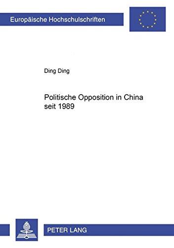 Download Politische Opposition in China seit 1989 (Europäische Hochschulschriften / European University Studies / Publications Universitaires Européennes) (German Edition) ebook