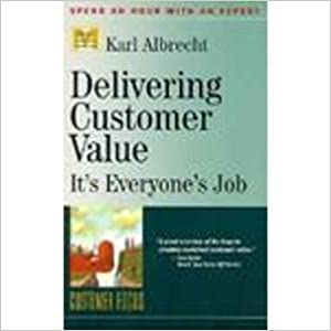 Read Delivering Customer Value: It's Everyone's Job (Management Master Series, 16) PDF