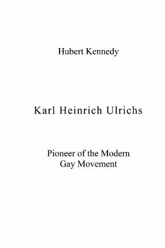 Karl Heinrich Ulrichs: Pioneer of the Modern Gay Movement