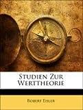 Studien Zur Werttheorie, Robert Eisler, 1141205882