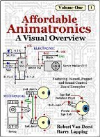 Affordable Animatronics - A Visual Overview (Affordable Animatronics, Volume 1) -