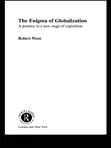 The Enigma of Globalization: A Journey to a New Stage of Capitalism (Routledge Frontiers of Political Economy)