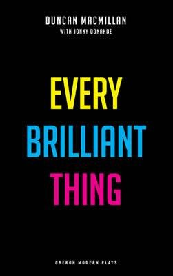 Download [(Every Brilliant Thing)] [Author: Duncan Macmillan] published on (May, 2015) pdf