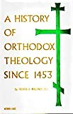 A History of Orthodox Theology since 1453, George A. Maloney, 0913124125