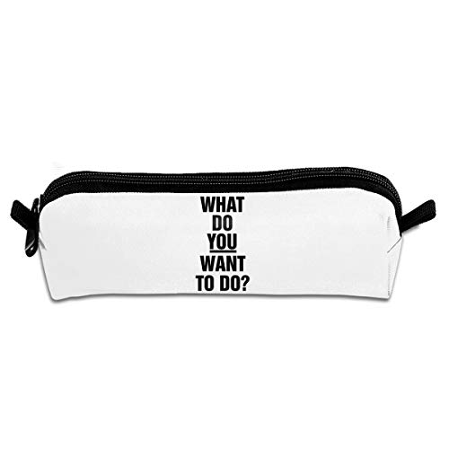 Kui Ju Pencil Bag Pen Case What Do You Want to Do Cosmetic Pouch Students Stationery Bag Zipper -
