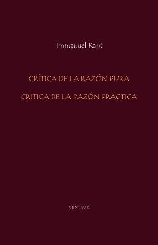 Crítica de la Razón Pura y Crítica de la Razón Práctica [anotado] (Spanish