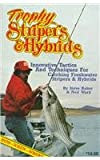 Trophy Stripers and Hybrids, Steve Baker and Neil Ward, 0937866229