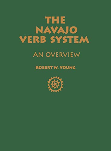 The Navajo Verb System: An Overview