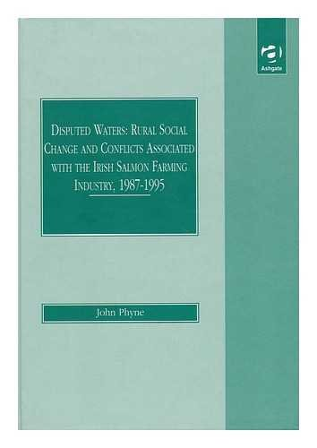 Disputed Waters, Rural Social Change and Conflicts Associated With the Irish Salmon Farming Industry 1987-1995