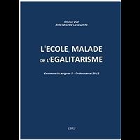 L'école malade de l'égalitarisme (French Edition)