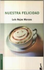 Nuestra felicidad (Spanish) Paperback – 2004