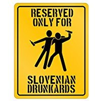 Reserved Only For Slovenia Drunkards - Countries - Parking Sign [ Decorative Novelty Sign Wall Plaque ] ()
