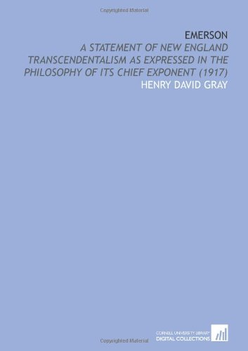 Download Emerson: A Statement of New England Transcendentalism as Expressed in the Philosophy of Its Chief Exponent (1917) pdf