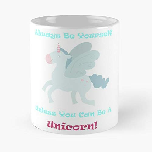 Unicorn Always Be Yourself Unless You Can A Pegasus Funny Christmas Day Mug Gifts Ideas For Mom - Great Ceramic Coffee Tea Cup