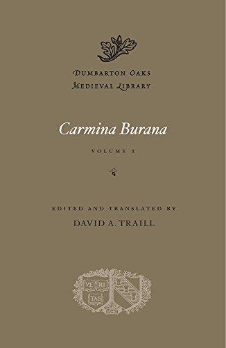 Carmina Burana, Volume I (Dumbarton Oaks Medieval Library) by Harvard University Press
