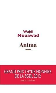 Anima, Mouawad, Wajdi