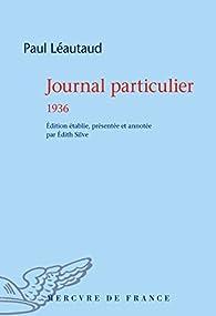 Journal particulier : 1936 par Paul Léautaud