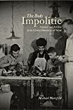 The Body Impolitic : Artisans and Artifice in the Global Hierarchy of Value, Herzfeld, Michael, 0226329135