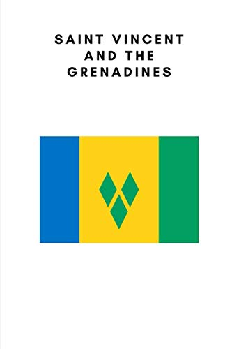 Saint Vincent and the Grenadines: Country Flag A5 Notebook to write in with 120 pages