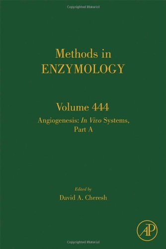 Angiogenesis: In Vivo Systems, Part A, Volume 444 (Methods in Enzymology)