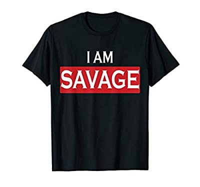 I Am Savage Macho Man Nation Country Funny Humor Adult T-Shirt