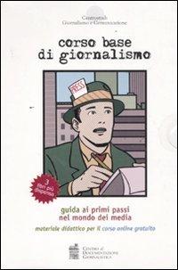 Corso base di giornalismo. Guida ai primi passi nel mondo dei media. Materiale didattico per il corso online PDF