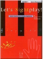 Early Elementary Piano (Let's Sight Play! Early Elementary Piano, Book 1)