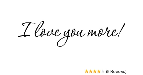 Amazoncom Epic Designs I Love You More Home Vinyl Wall Decals