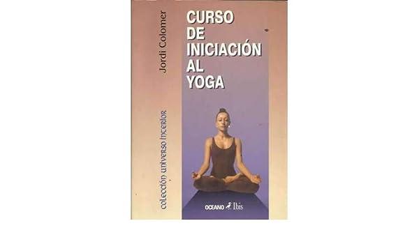 CURSO DE INICIACIÓN AL YOGA: Amazon.es: Libros