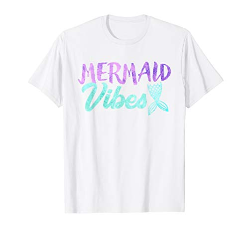 Mermaid Vibes T-shirt Mermaid Tail Women Girl -