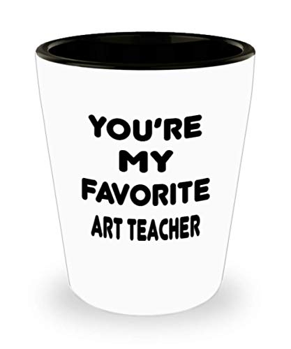 Art teacher Gifts White Ceramic Shot Glass - You Are My Favorite - For Mom and Dad Cup for Coffee or Tea Your Lover ak9406]()