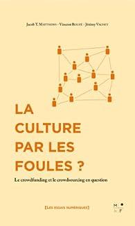 La culture par les foules ? par Jacob T. Matthews
