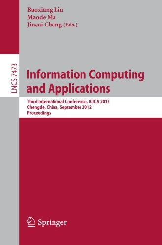 Information Computing and Applications: Third International Conference, ICICA 2012, Chengde, China, September 14-16, 2012, Revised Selected Papers (Lecture Notes in Computer Science) by Brand: Springer