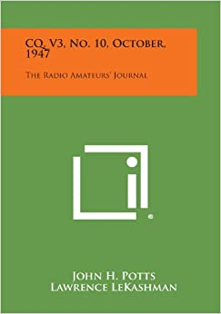 CQ, V3, No. 10, October, 1947: The Radio Amateurs' Journal