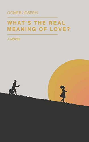 Whats The Real Meaning Of Love Kindle Edition By Gomer Joseph