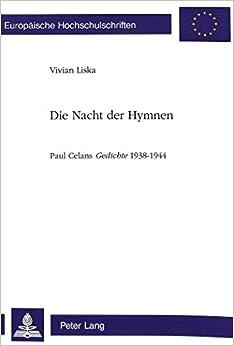 Die Nacht Der Hymnen: Paul Celans Gedichte 1938-1944 (Europaeische Hochschulschriften / European University Studie)