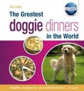 Download The Greatest Doggie Dinners in the World (The Greatest Tips in the World) pdf epub