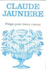 Piège pour deux coeurs par Claude Jaunière