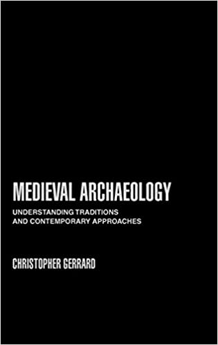 Book Medieval Archaeology: Understanding Traditions and Contemporary Approaches