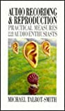 Audio Recording and Reproduction, Michael Talbot-Smith, 0750619171