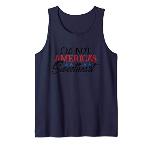 Not America's Sweetheart Funny 4th of July Tank Top