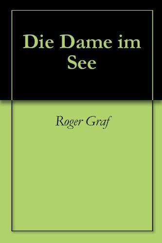 Die Dame im See (Die haarsträubenden Fälle des Philip Maloney 6) (German Edition) por Roger Graf